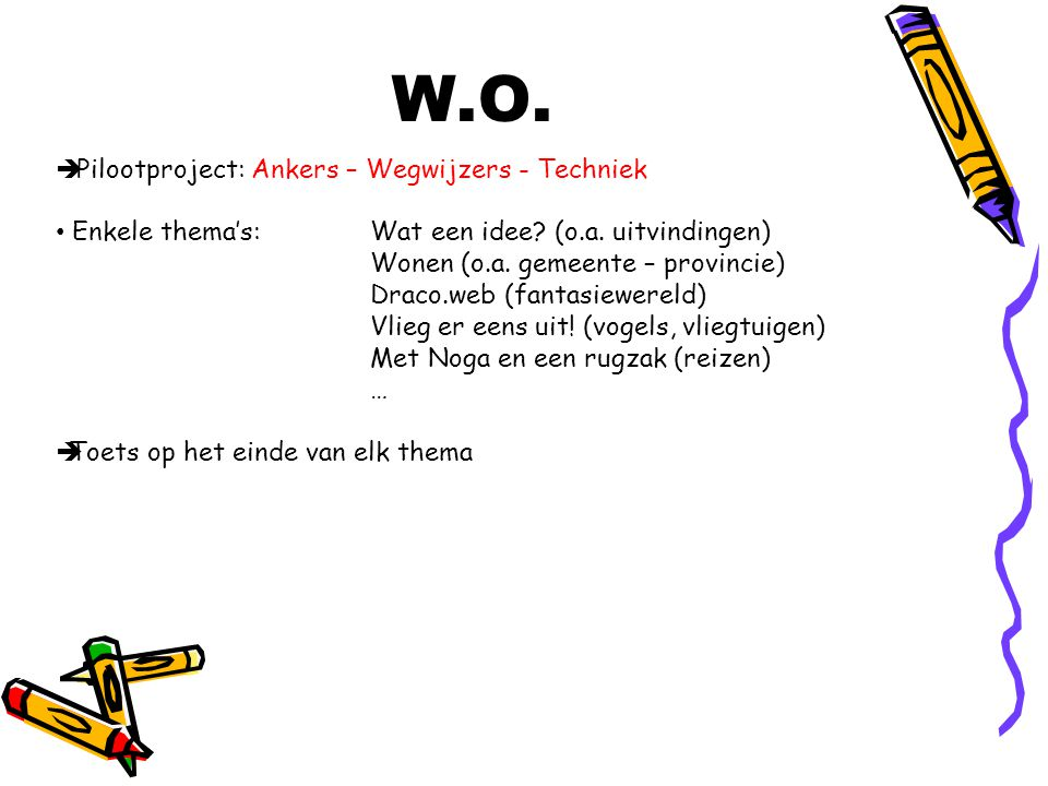 W.O. Pilootproject: Ankers – Wegwijzers - Techniek