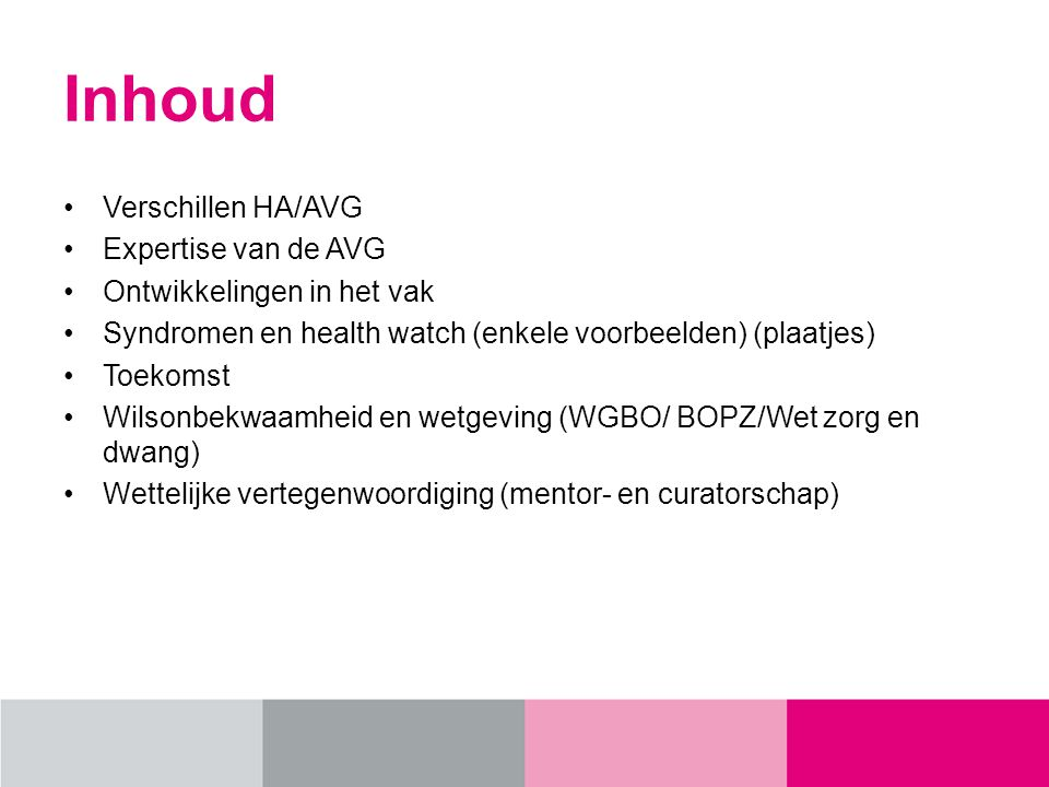 Inhoud Verschillen HA/AVG Expertise van de AVG