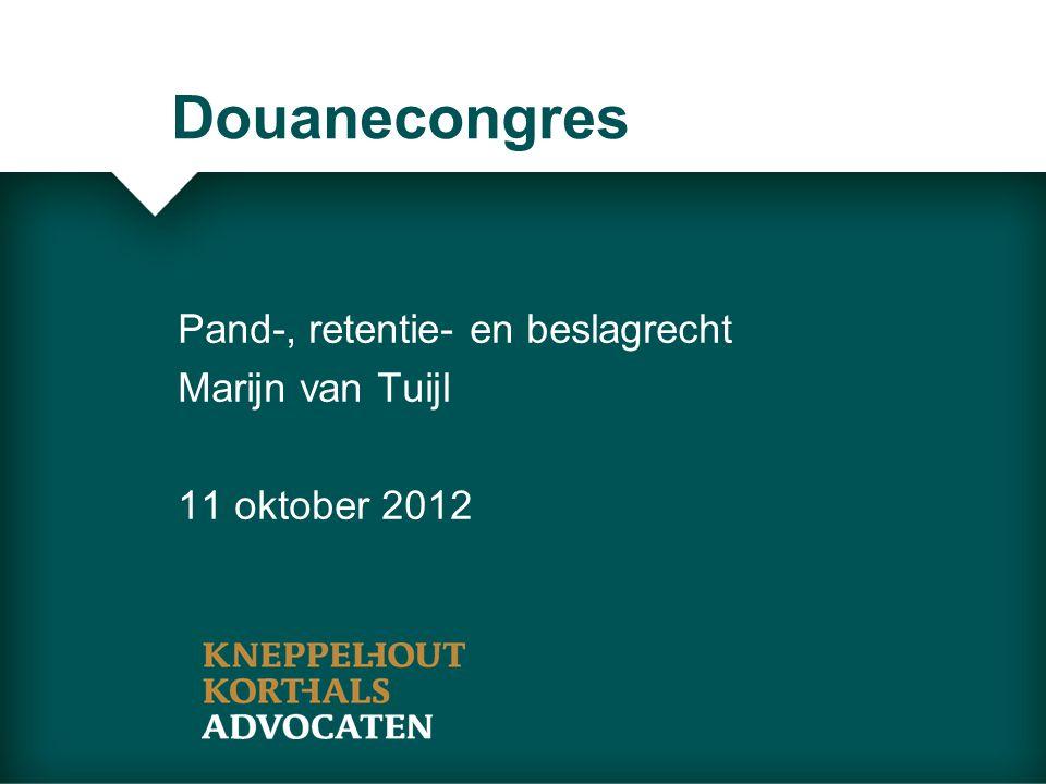 Pand-, retentie- en beslagrecht Marijn van Tuijl 11 oktober 2012