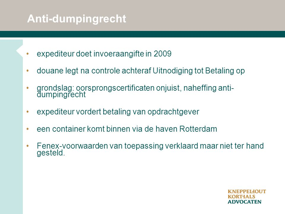 Anti-dumpingrecht expediteur doet invoeraangifte in 2009
