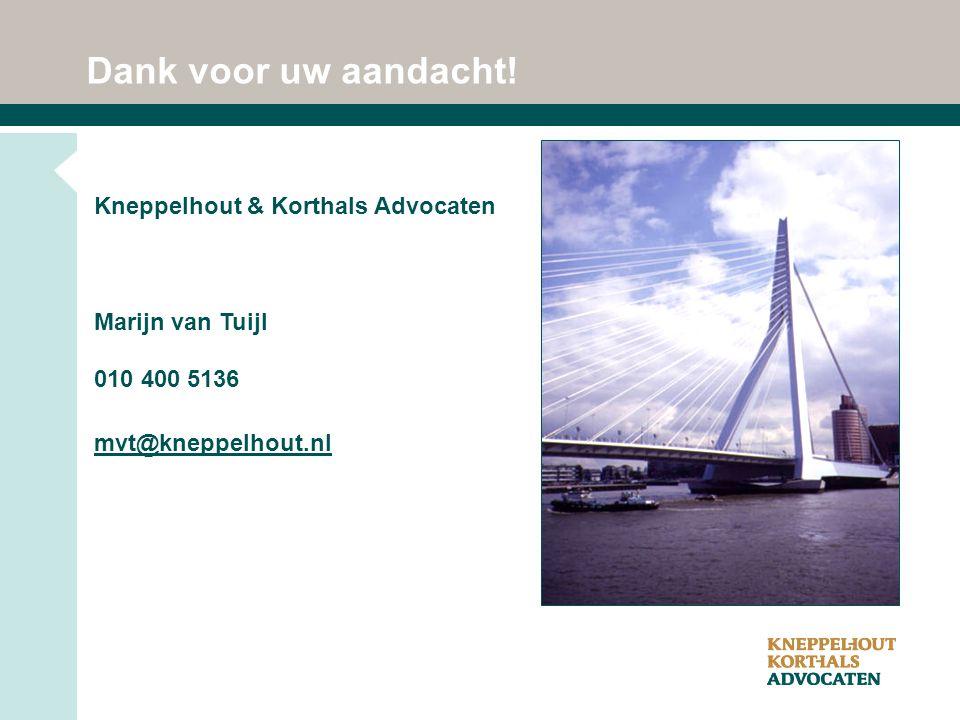 Dank voor uw aandacht! Kneppelhout & Korthals Advocaten