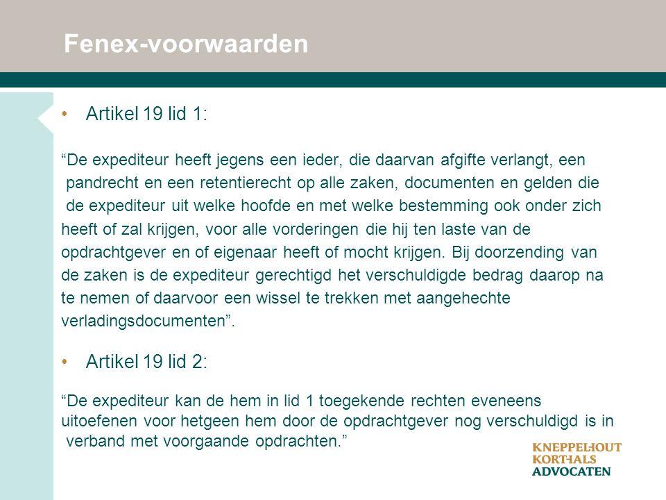 Fenex-voorwaarden Artikel 19 lid 1: Artikel 19 lid 2: