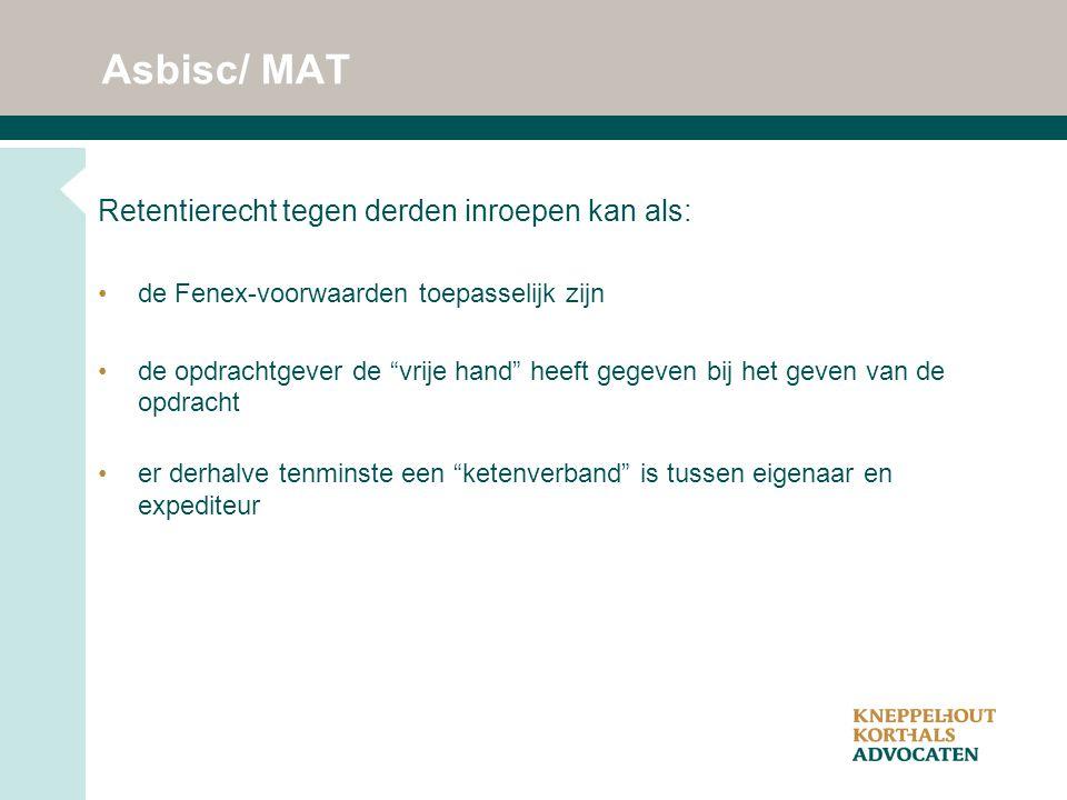 Asbisc/ MAT Retentierecht tegen derden inroepen kan als: