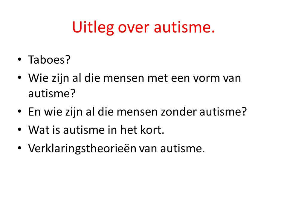 Uitleg over autisme. Taboes