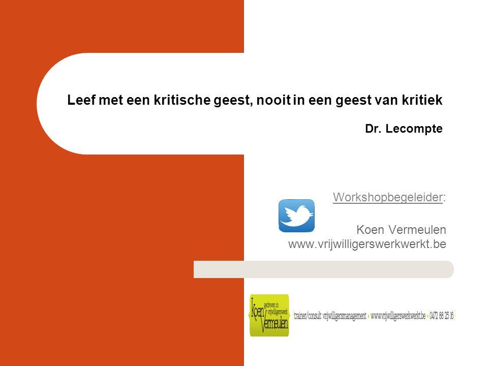 Workshopbegeleider: Koen Vermeulen www.vrijwilligerswerkwerkt.be