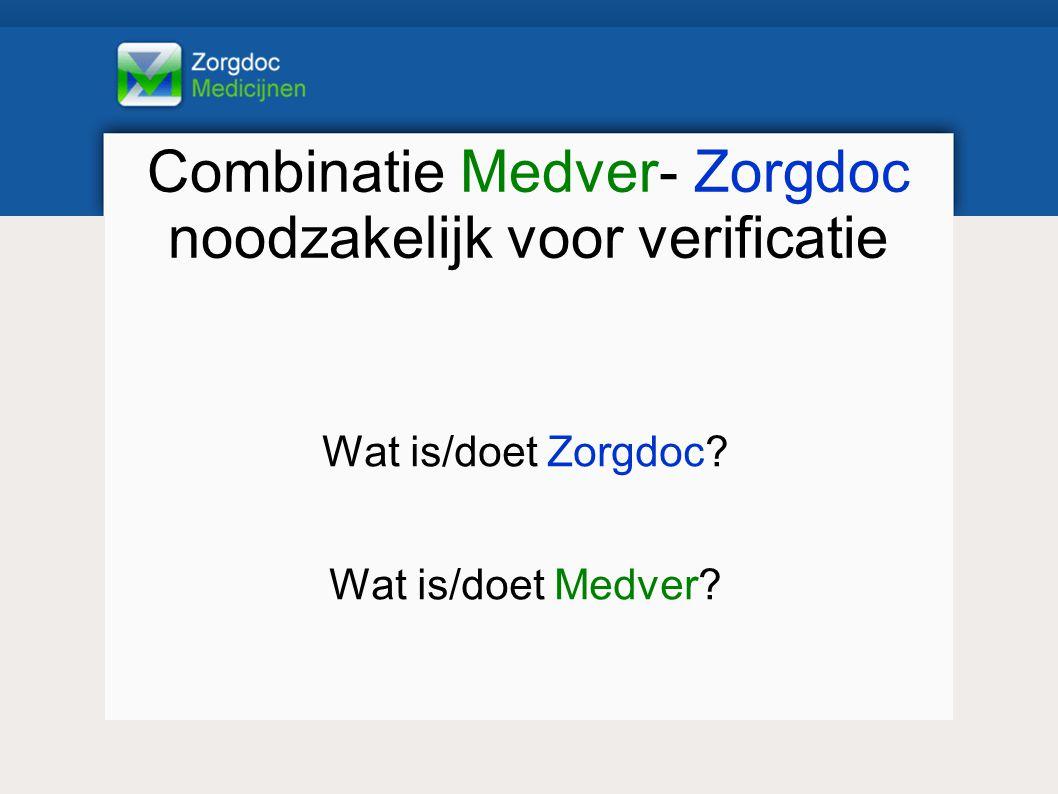 Combinatie Medver- Zorgdoc noodzakelijk voor verificatie
