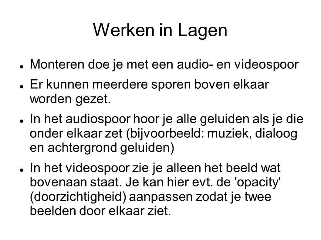Werken in Lagen Monteren doe je met een audio- en videospoor