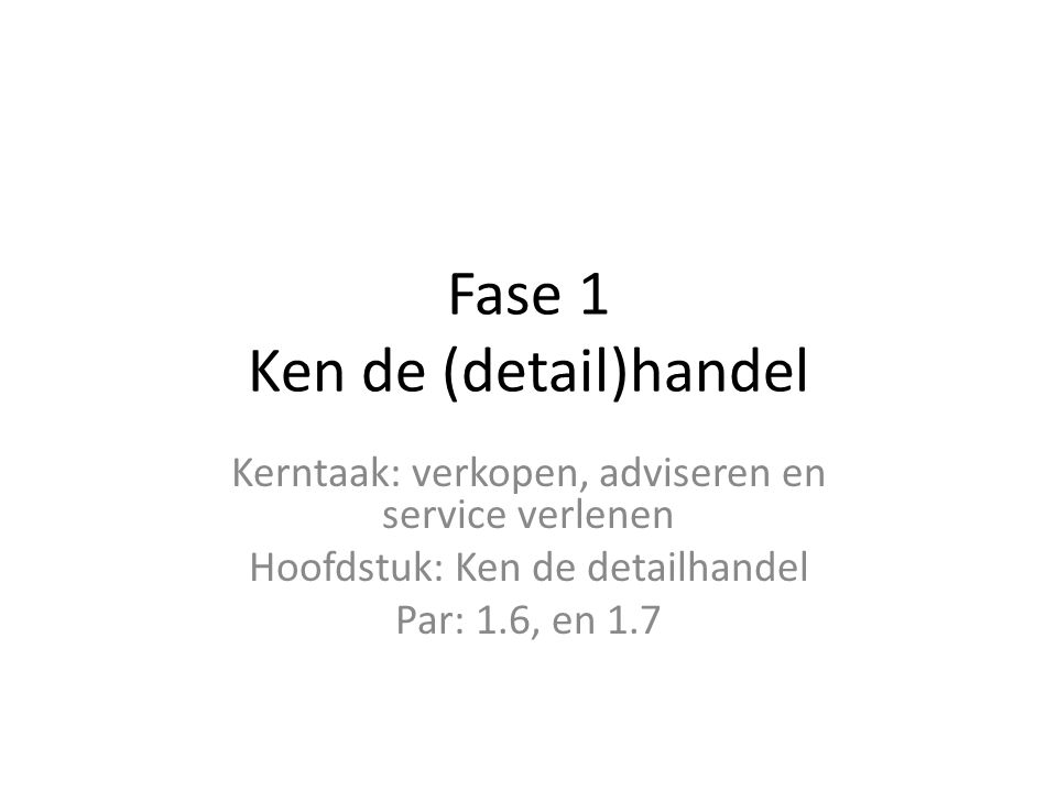 Fase 1 Ken de (detail)handel
