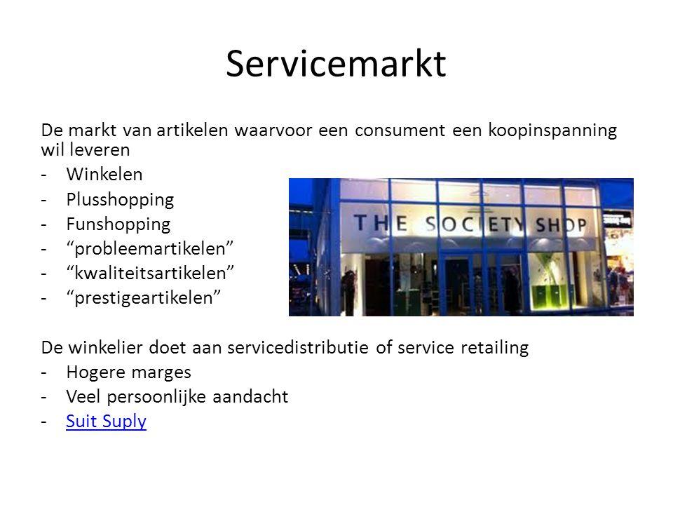 Servicemarkt De markt van artikelen waarvoor een consument een koopinspanning wil leveren. Winkelen.