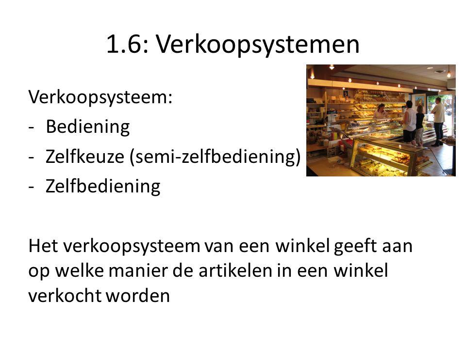 1.6: Verkoopsystemen Verkoopsysteem: Bediening