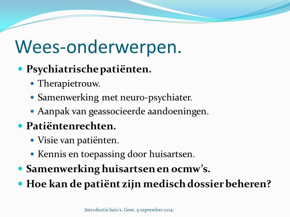 Wees-onderwerpen. Psychiatrische patiënten. Patiëntenrechten.