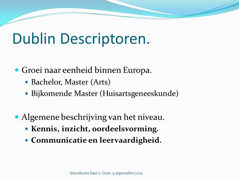 Dublin Descriptoren. Groei naar eenheid binnen Europa.