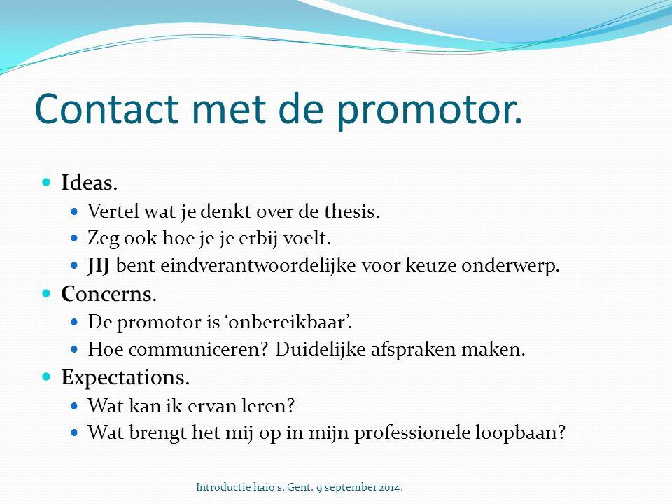 Contact met de promotor.