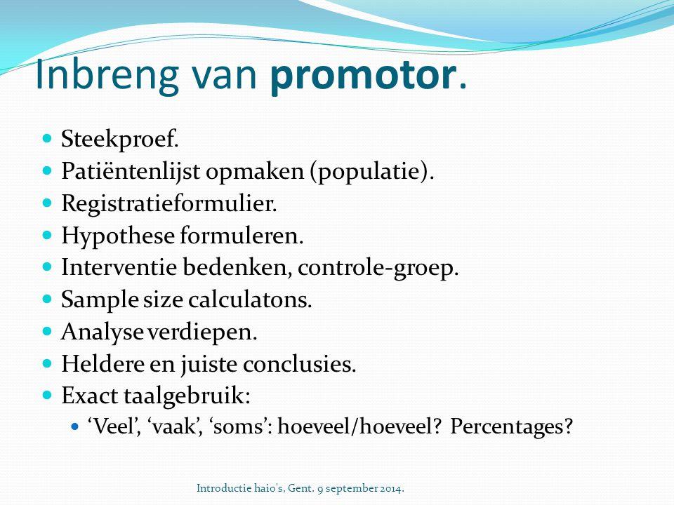 Inbreng van promotor. Steekproef. Patiëntenlijst opmaken (populatie).