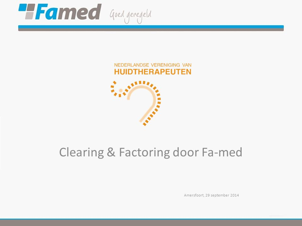Clearing & Factoring door Fa-med Amersfoort, 29 september 2014