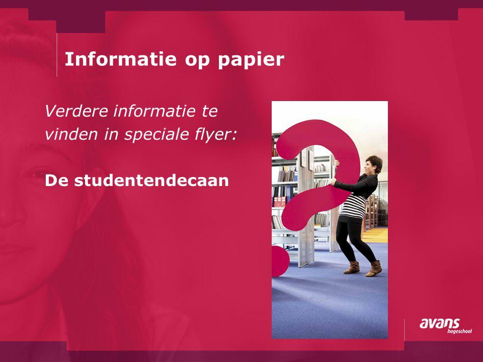 Informatie op papier Verdere informatie te vinden in speciale flyer: