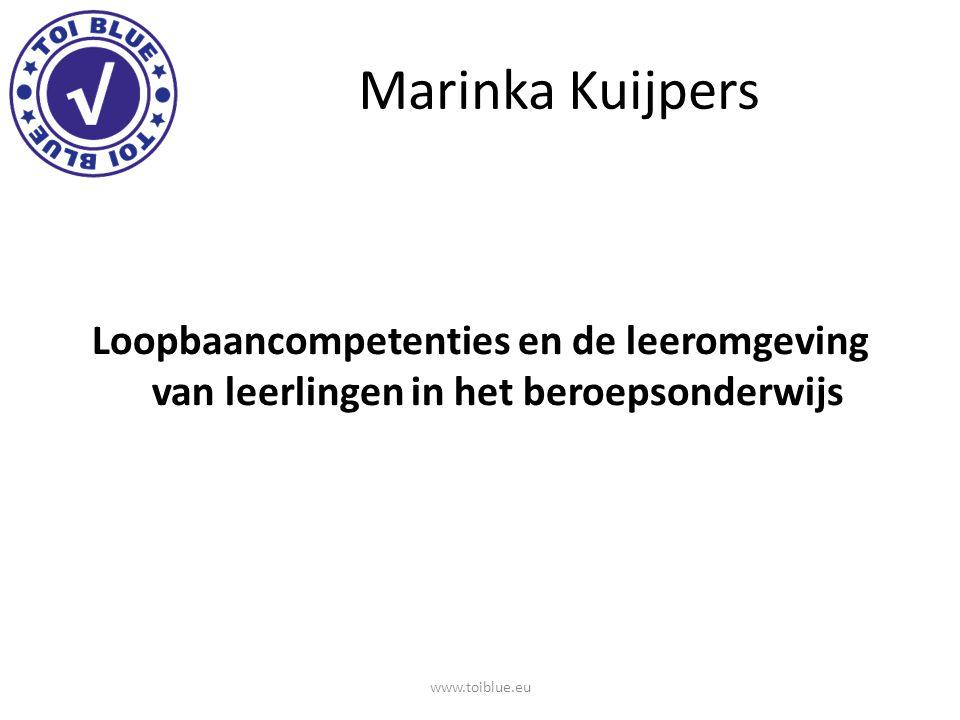 Marinka Kuijpers Loopbaancompetenties en de leeromgeving van leerlingen in het beroepsonderwijs.