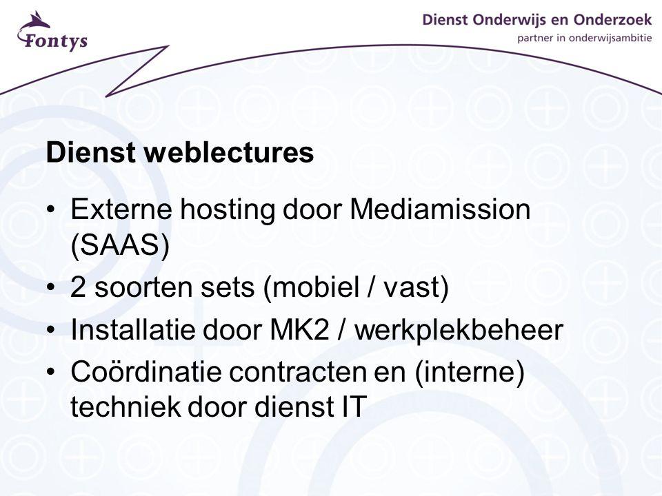 Dienst weblectures Externe hosting door Mediamission (SAAS) 2 soorten sets (mobiel / vast) Installatie door MK2 / werkplekbeheer.