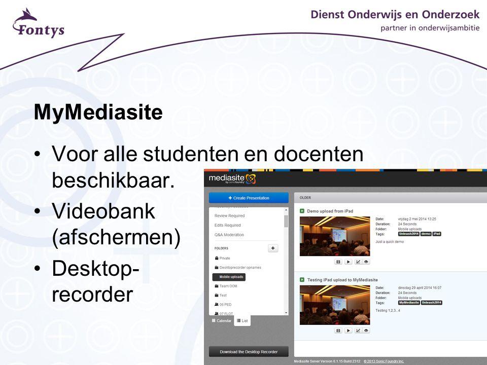MyMediasite Voor alle studenten en docenten beschikbaar. Videobank (afschermen) Desktop- recorder