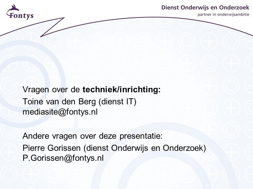 Vragen over de techniek/inrichting: