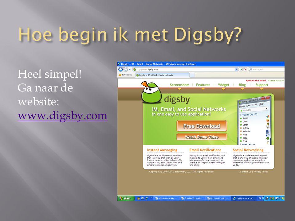 Hoe begin ik met Digsby Heel simpel! Ga naar de website: www.digsby.com