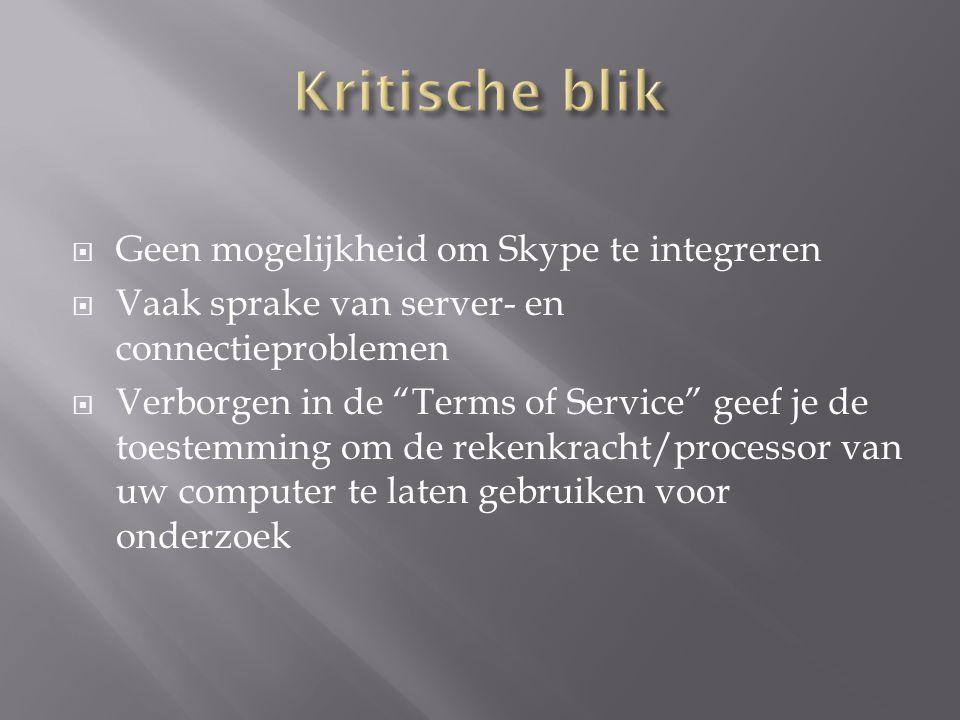Kritische blik Geen mogelijkheid om Skype te integreren