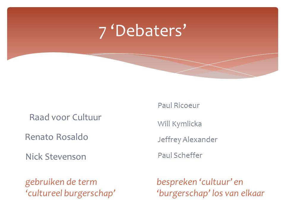 7 'Debaters' Raad voor Cultuur Renato Rosaldo Nick Stevenson