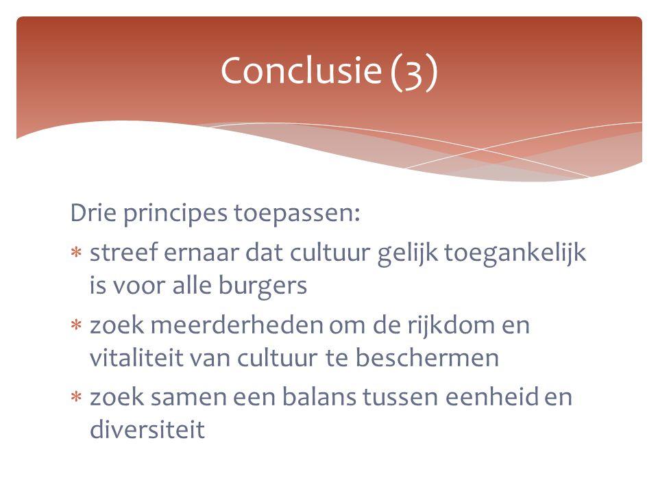 Conclusie (3) Drie principes toepassen: