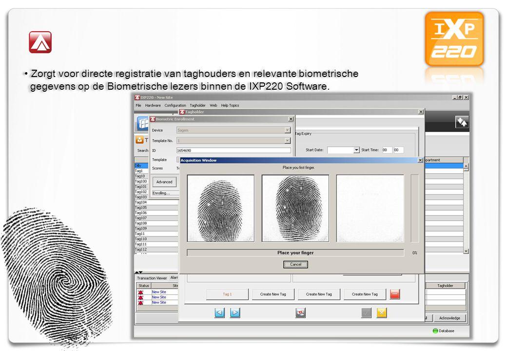 Zorgt voor directe registratie van taghouders en relevante biometrische