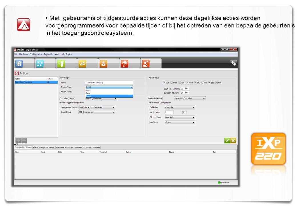 Met gebeurtenis of tijdgestuurde acties kunnen deze dagelijkse acties worden voorgeprogrammeerd voor bepaalde tijden of bij het optreden van een bepaalde gebeurtenis in het toegangscontrolesysteem.