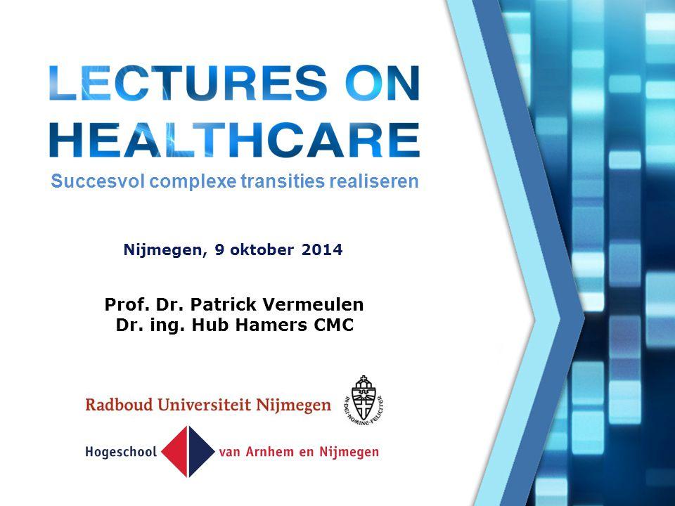 Succesvol complexe transities realiseren Prof. Dr. Patrick Vermeulen
