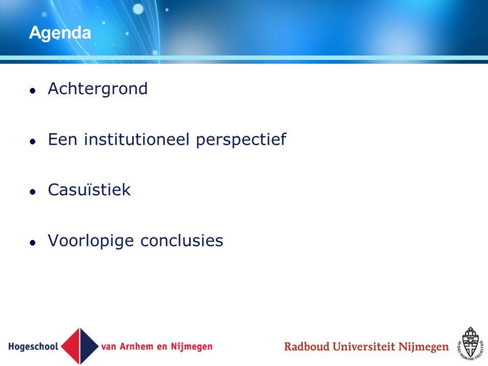 Agenda Achtergrond Een institutioneel perspectief Casuïstiek
