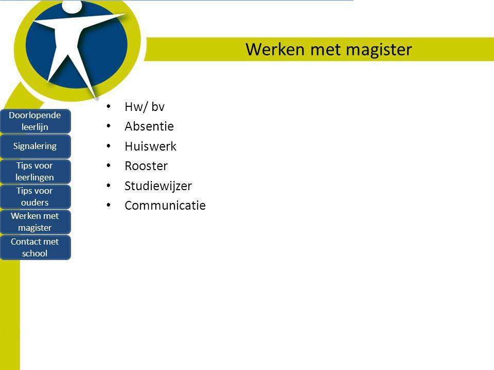 Werken met magister Hw/ bv Absentie Huiswerk Rooster Studiewijzer