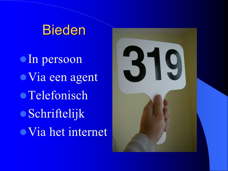 Bieden In persoon Via een agent Telefonisch Schriftelijk