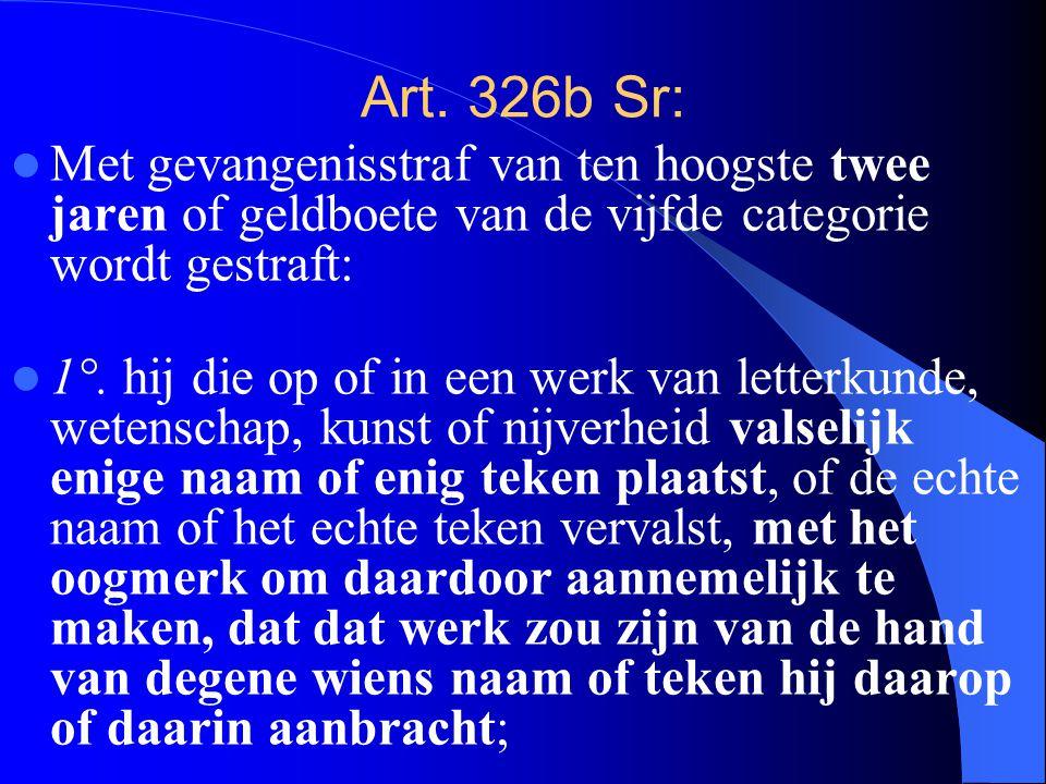 Art. 326b Sr: Met gevangenisstraf van ten hoogste twee jaren of geldboete van de vijfde categorie wordt gestraft: