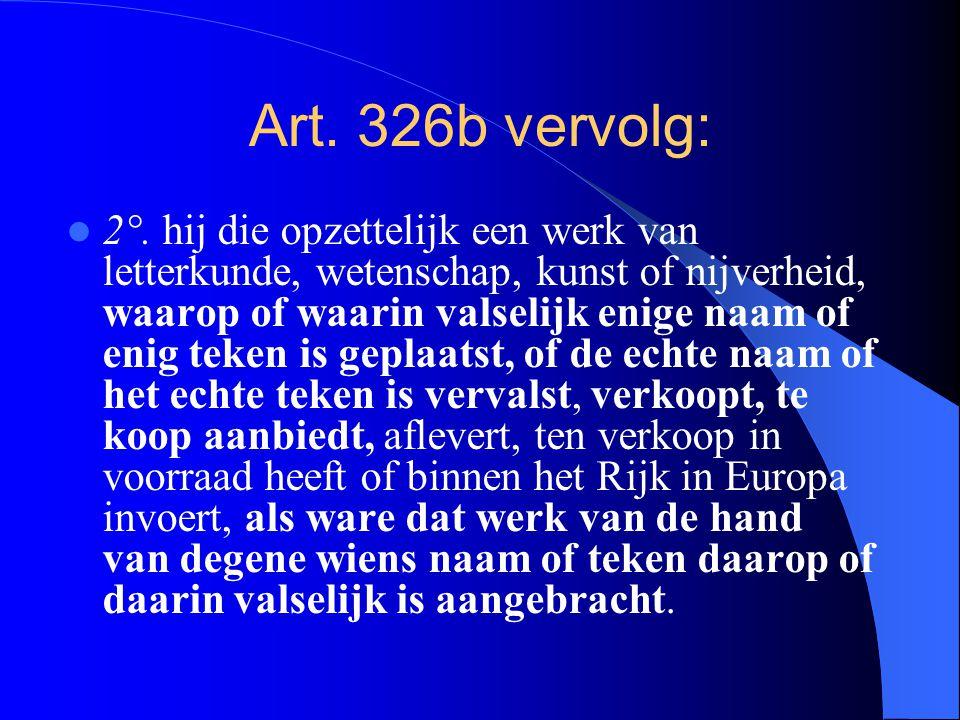 Art. 326b vervolg: