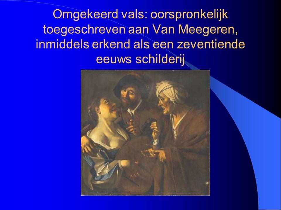 Omgekeerd vals: oorspronkelijk toegeschreven aan Van Meegeren, inmiddels erkend als een zeventiende eeuws schilderij