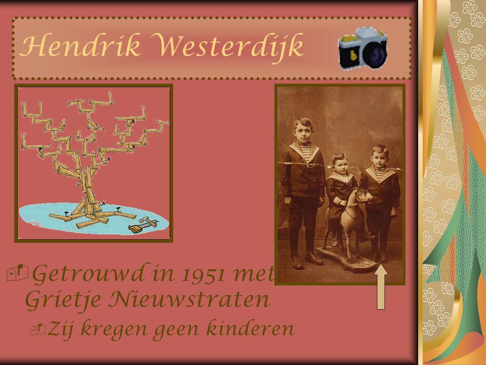 Hendrik Westerdijk Getrouwd in 1951 met Grietje Nieuwstraten