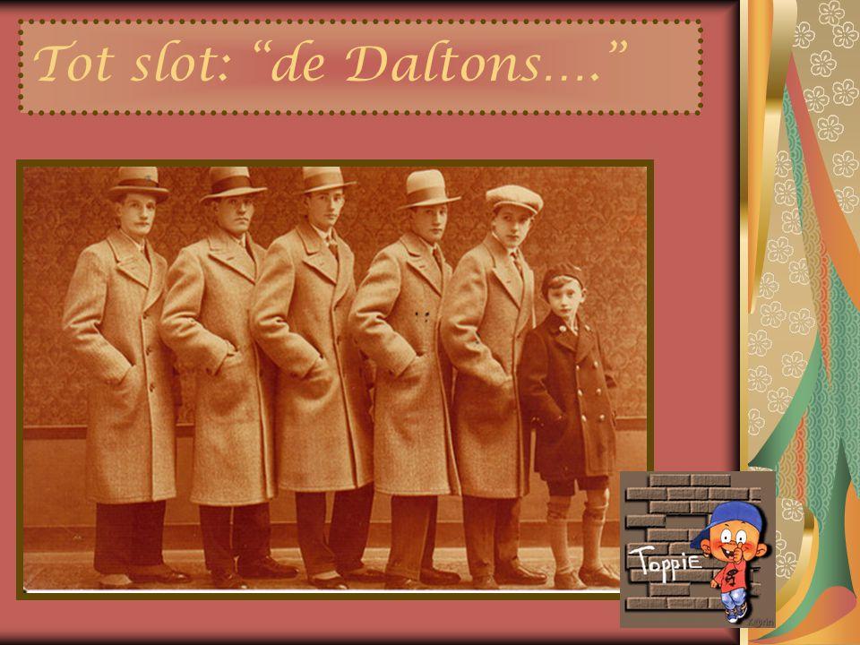 Tot slot: de Daltons….