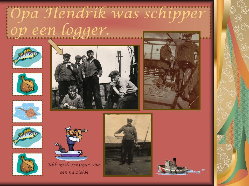 Opa Hendrik was schipper op een logger.