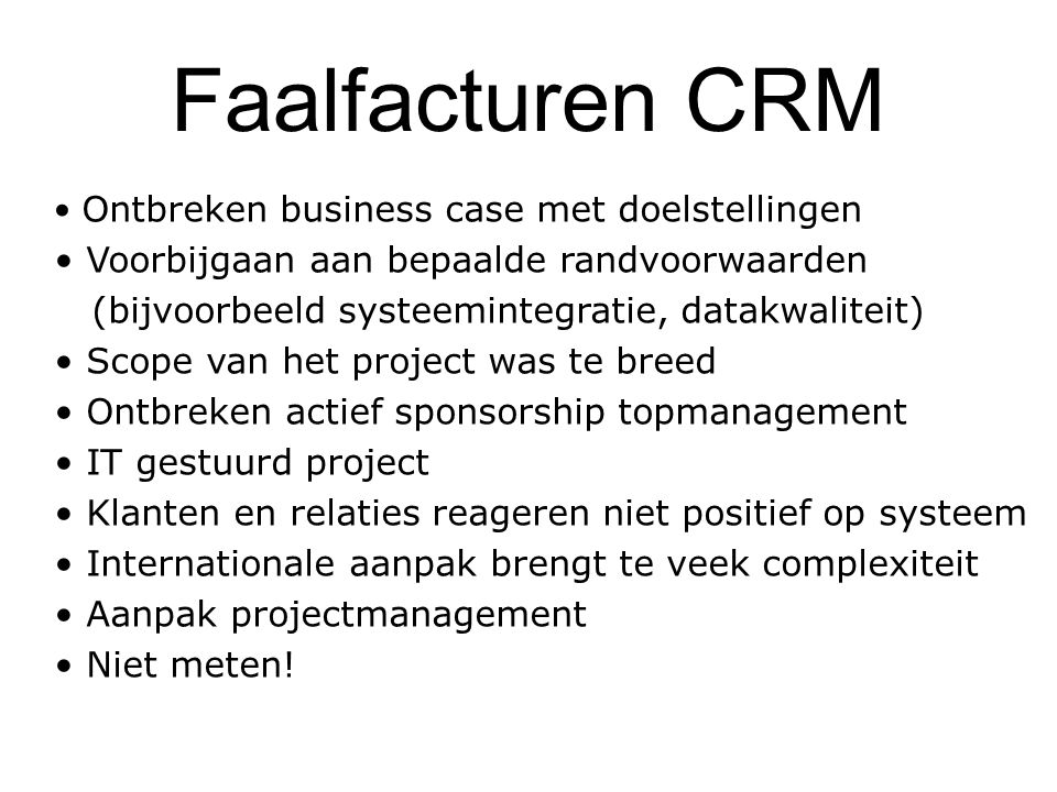 Faalfacturen CRM Ontbreken business case met doelstellingen