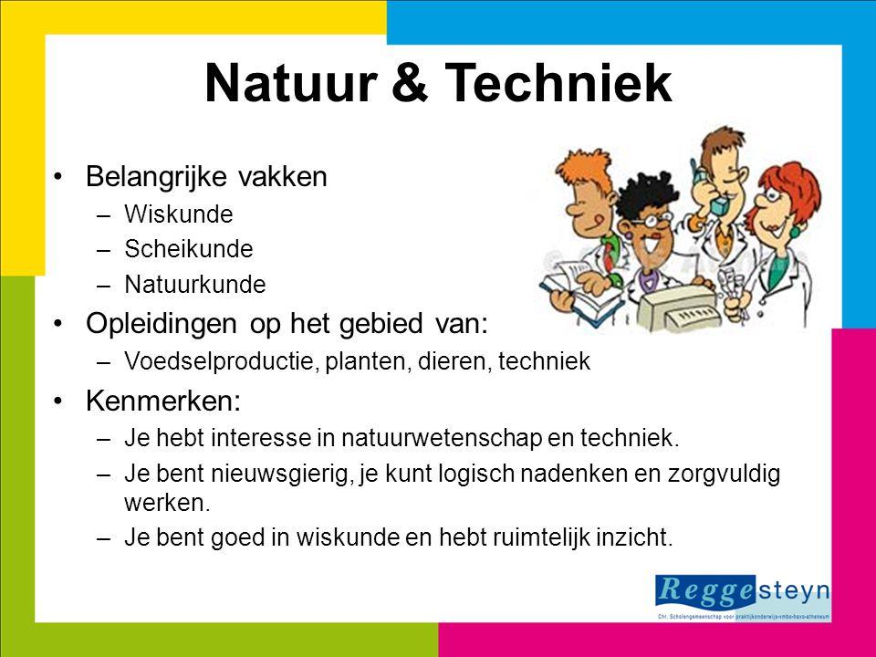 Natuur & Techniek Belangrijke vakken Opleidingen op het gebied van: