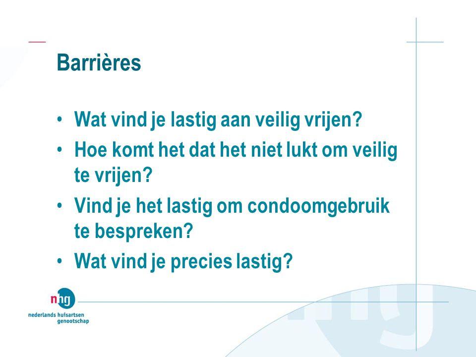 Barrières Wat vind je lastig aan veilig vrijen