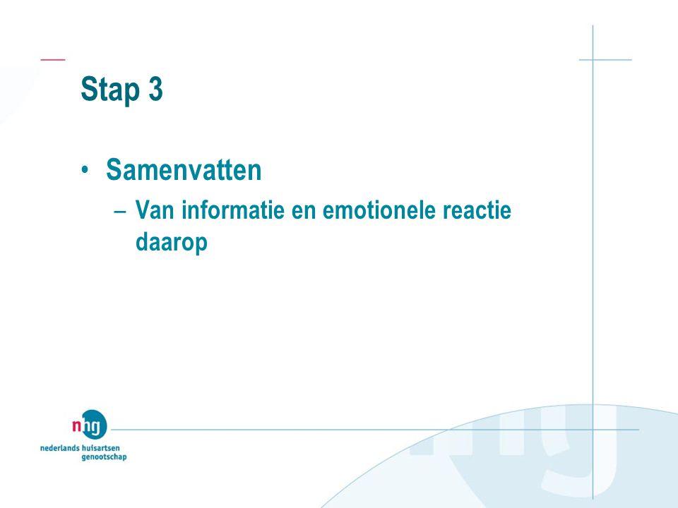 Stap 3 Samenvatten Van informatie en emotionele reactie daarop