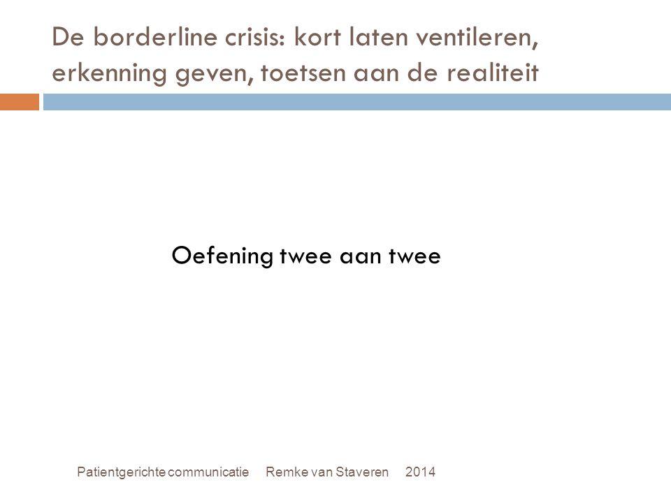 De borderline crisis: kort laten ventileren, erkenning geven, toetsen aan de realiteit