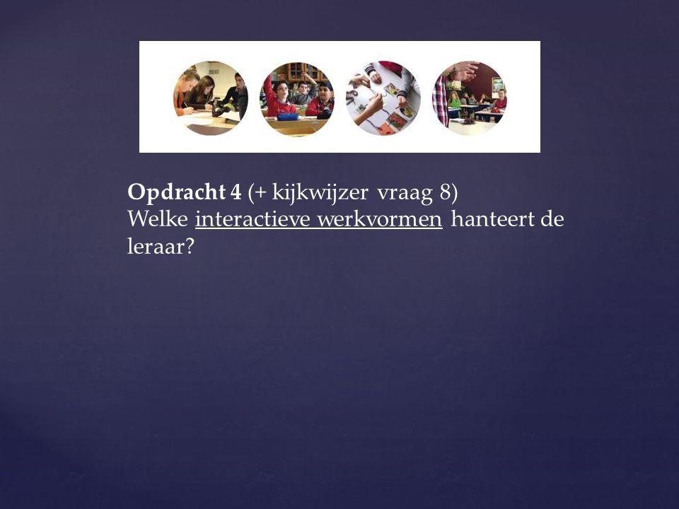 Opdracht 4 (+ kijkwijzer vraag 8)