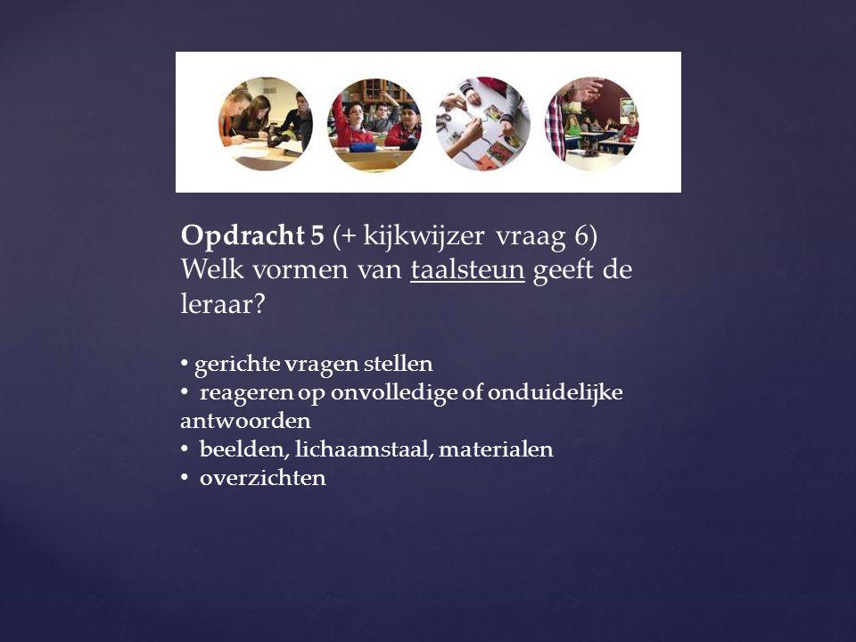Opdracht 5 (+ kijkwijzer vraag 6)