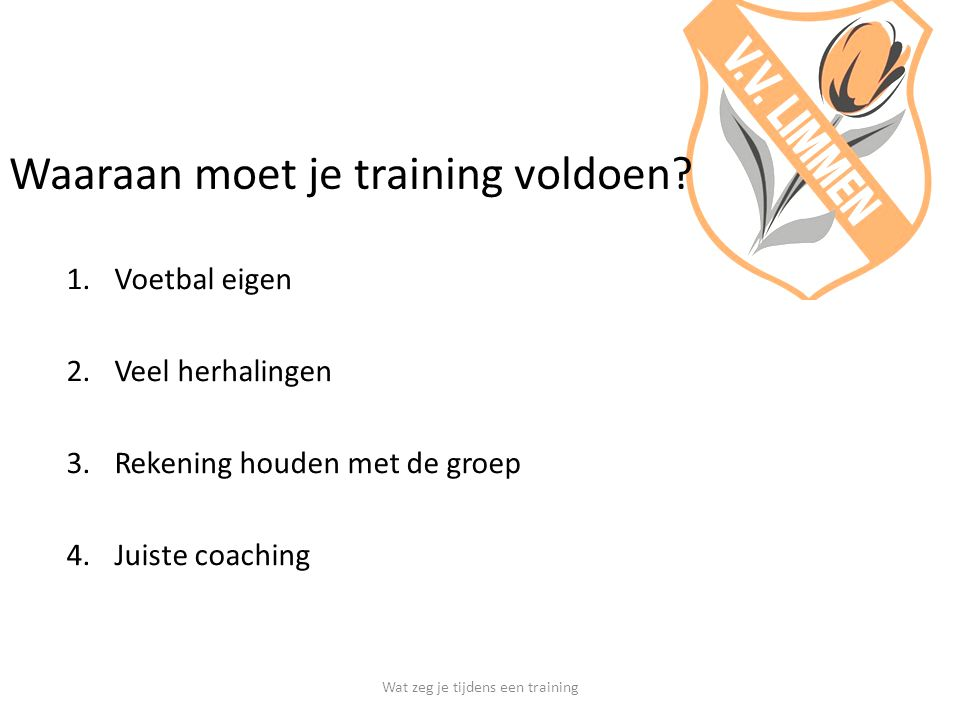 Waaraan moet je training voldoen