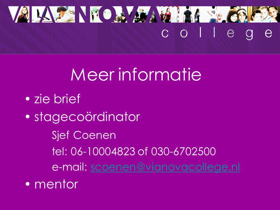Meer informatie zie brief stagecoördinator Sjef Coenen mentor