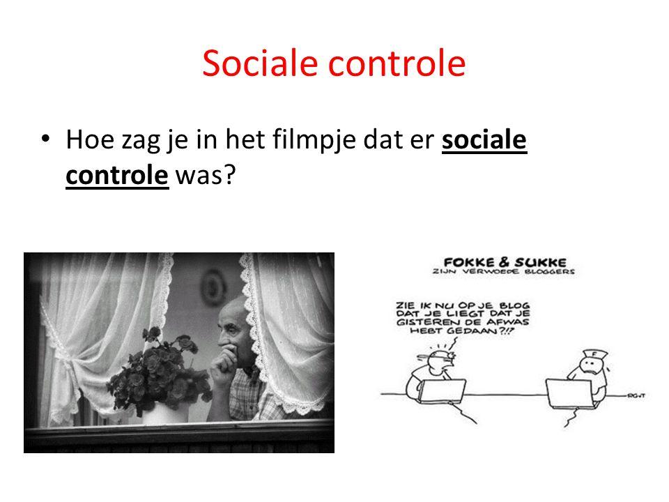 Sociale controle Hoe zag je in het filmpje dat er sociale controle was.